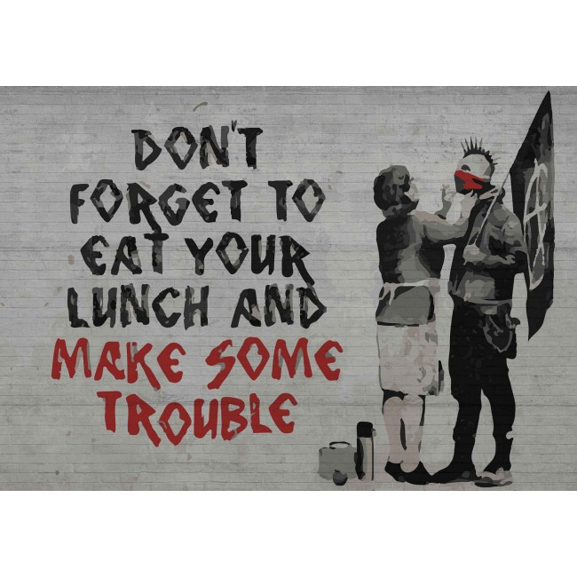 Banksy Graffiti, don't forget to eat your lunch and make some trouble! - fototapet